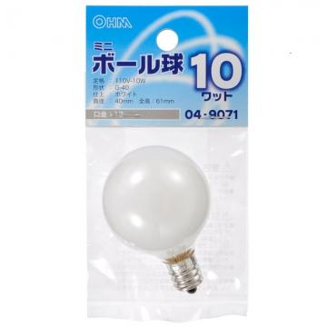 ミニボール球 G40型 E12/10W ホワイト [品番]04-9071