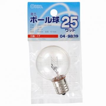 ミニボール球 G40 E17/25W クリア [品番]04-9839